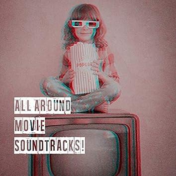 All Around Movie Soundtracks!