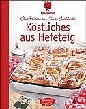 Köstliches aus Hefeteig: Die Schätze aus Omas Backbuch