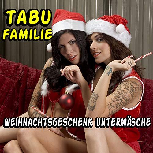 Weihnachtsgeschenk Unterwäsche - Erotische Tabu Geschichten