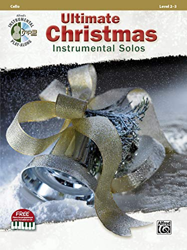 Ultimate Christmas Instrumental Solos for Strings: Cello, Book & CD (Ultimate Instrumental Solos Series)