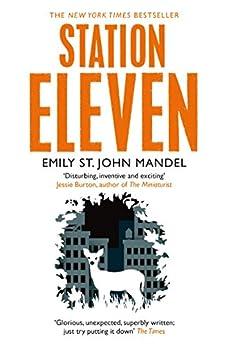 Station Eleven by [Emily St John Mandel]