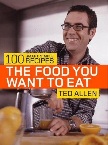 Download The Food You Want To Eat: 100 Smart, Simple Recipes 