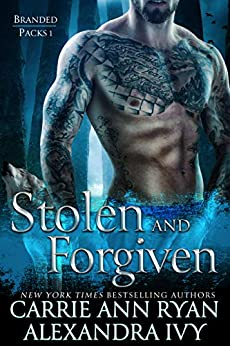 Stolen and Forgiven (Branded Packs Book 1) by [Carrie Ann Ryan, Alexandra Ivy]