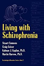 Living With Schizophrenia (Psychological Disorders Series, Bk 2)