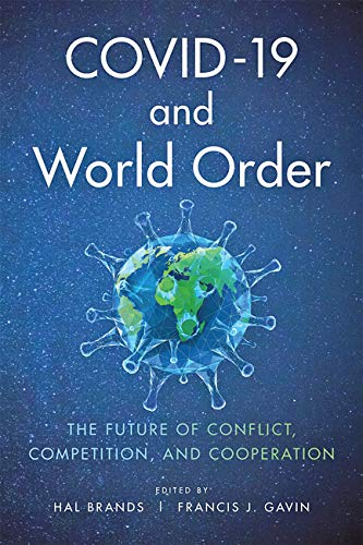 COVID-19 and World Order: The Future of Conflict, Competition, and Cooperation (English Edition)