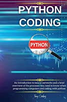 Python Coding: An introduction to neural networks and a brief overview of the processes you need to know when programming computers and coding with python