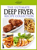 The Ultimate Deep Fryer Recipe Collection (English Edition)