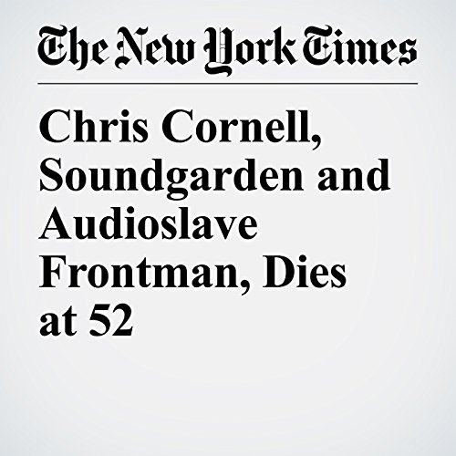 Chris Cornell, Soundgarden and Audioslave Frontman, Dies at 52 copertina