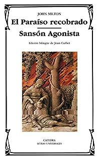 El Paraíso recobrado; Sansón Agonista par John Milton