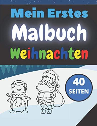 Mein Erstes Malbuch Weihnachten: Weihnachtsmalbuch für Kinder, Jungen und Mädchen Perfekt zum Malen und Lernen der ersten Winterartikel | Ein Buch für Kinder ab 2 Jahren