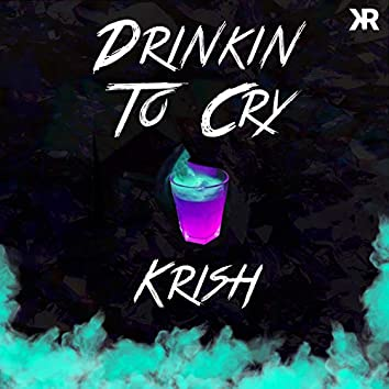 Drinkin to Cry