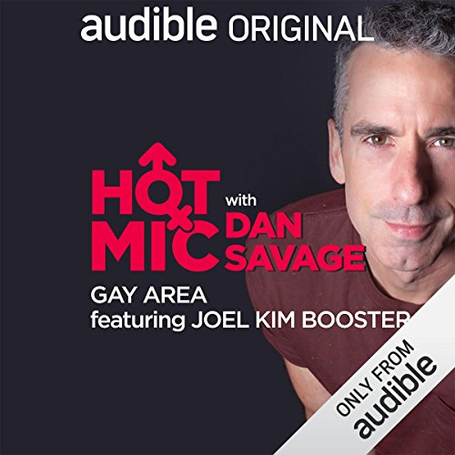 Ep. 19: Gay Area, Featuring Joel Kim Booster (Hot Mic with Dan Savage) audiobook cover art