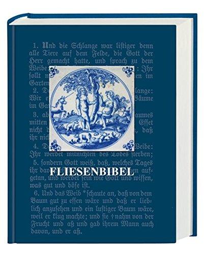 Fliesenbibel: Gute Nachricht Bibel mit Abbildungen historischer Bibelfliesen. Mit Spätschriften des Alten Testaments (Auswahl)