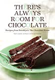 There s Always Room for Chocolate: Recipes from Brooklyn s The Chocolate Room