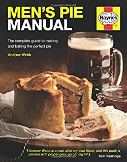 Men's Pie Manual: The complete guide to making and baking the perfect pie (Haynes Manuals)