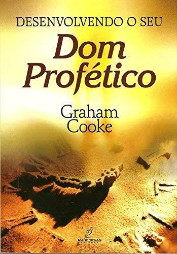 Desenvolvendo o Seu Dom Profético