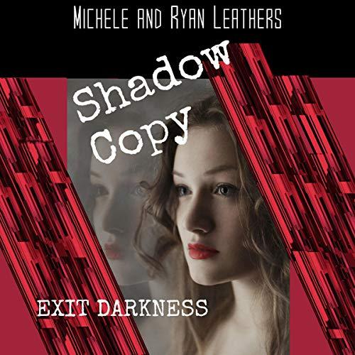 Shadow Copy: Exit Darkness Titelbild