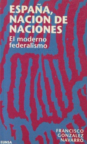 España, nación de naciones: el moderno federalismo (NT derecho)