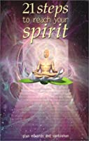 21 Steps to Reach Your Spirit