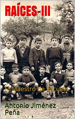 RAÍCES-III: El Maestro de Escuela
