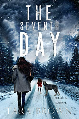 The Seventh Day: A Post-Apocalyptic Survival Thriller by [Tara Brown]