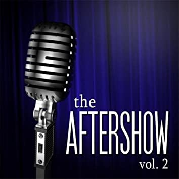 The Aftershow, Vol. 2