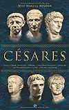 Césares: Julio César, Augusto, Tiberio, Calígula, Claudio y Nerón : la primera dinastía de la Roma imperial (Historia divulgativa)