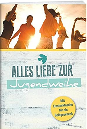 Alles Liebe zur Jugendweihe Broschur it Einstecktasche für ein Geldgeschenk it Uschlag by