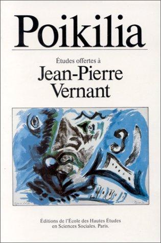 Poikilia. Etudes offertes à Jean-Pierre Vernant