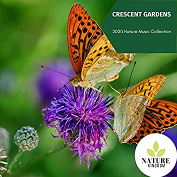 Crescent Gardens - 2020 Nature Music Collection