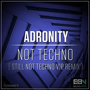 Not Techno (Still Not Techno VIP Remix)