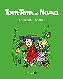 Tom-Tom et Nana, Tome 16 - Abracada...Boum