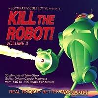 Vol. 3-Kill the Robot!