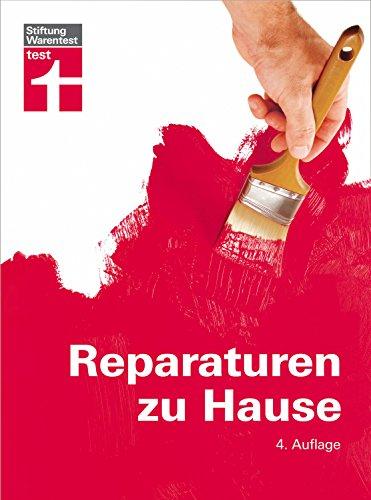 Reparaturen zu Hause: Praxistipps für die wichtigsten Arbeitstechniken - Renovierungsarbeiten - Heizungsanlagen warten und reparieren