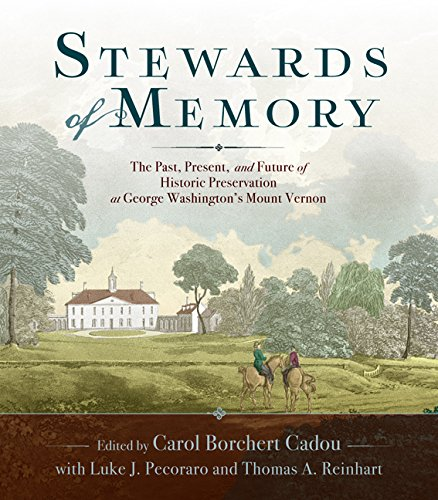 Compare Textbook Prices for Stewards of Memory: The Past, Present, and Future of Historic Preservation at George Washington's Mount Vernon Illustrated Edition ISBN 9780813941523 by Cadou, Carol Borchert,Pecoraro, Luke J.,Reinhart, Thomas A.