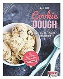 Cookie Dough: Roher Keksteig zum Vernaschen (NGV X-Press)