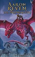 Aaron Reven: Die Prophezeiung