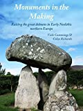 Monuments in the Making: Raising the Great Dolmens in Early Neolithic Northern Europe