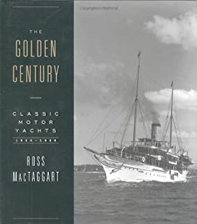 The Golden Century: Classic Motor Yachts, 1830-1930