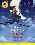 Il mio più bel sogno – En Güzel Rüyam (italiano – turco): Libro per bambini bilingue, con audiolibro (Sefa libri illustrati in due lingue)
