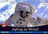 Auftrag im Weltall. Astronauten und Raumfahrt (Tischkalender 2022 DIN A5 quer): Interessantes von der Raumfahrt und aus dem Weltall (Monatskalender, 14 Seiten )