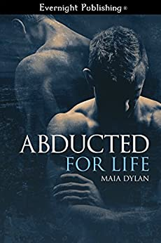 Abducted for Life by [Maia Dylan]