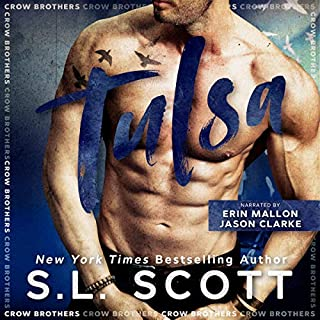 Tulsa                   By:                                                                                                                                 S.L. Scott                               Narrated by:                                                                                                                                 Erin Mallon,                                                                                        Jason Clarke                      Length: 9 hrs and 36 mins     77 ratings     Overall 4.6