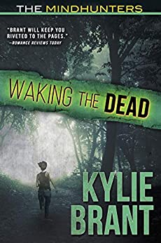 Waking the Dead (The Mindhunters Book 3) by [Kylie Brant]