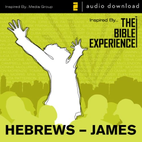Inspired By … The Bible Experience Audio Bible - Today's New International Version, TNIV: (38) Hebrews and James: The Bible Experience
