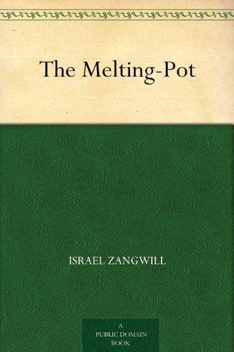 Couverture du livre The Melting-Pot (English Edition)