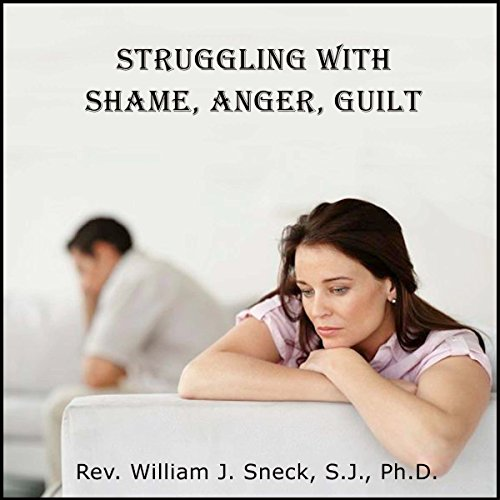 Struggling with Shame, Anger, Guilt audiobook cover art