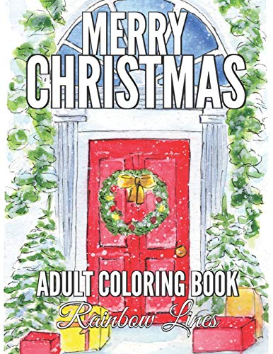 Merry Christmas Coloring Book: An Adult Coloring Book with Cute Animals, Beautiful Gifts, Christmas Trees, Country Christmas and Festive Scenes for Relaxation