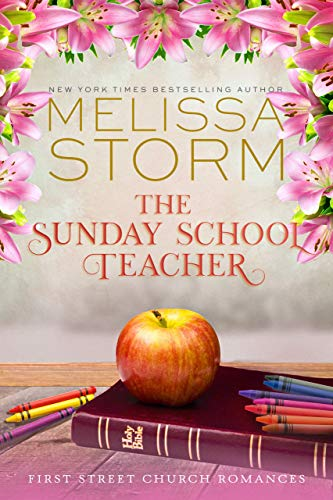 The Sunday School Teacher: A Heartwarming Journey of Faith, Hope & Love (First Street Church Romances Book 3)