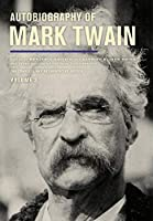Autobiography of Mark Twain: The Complete and Authoritative Edition (The Mark Twain Papers)